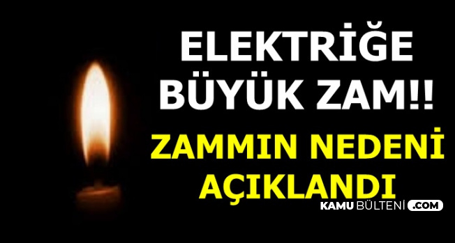 Elektriğe Zam: EPDK Zam Nedenini ve Tarihini Açıkladı