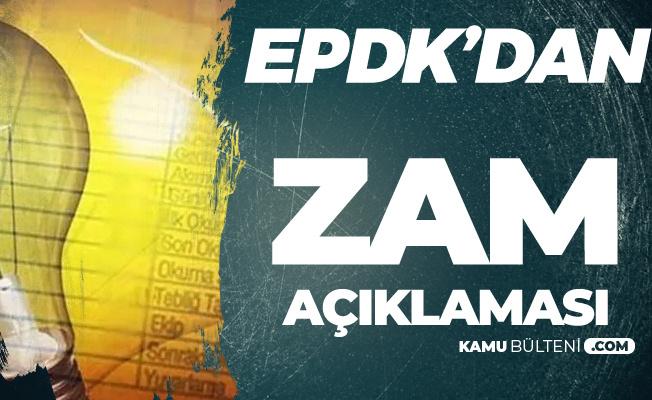 EPDK'dan 'Elektrik Zammı' Açıklaması Geldi! Yüzde 34 Zam Haberleri Asılsız