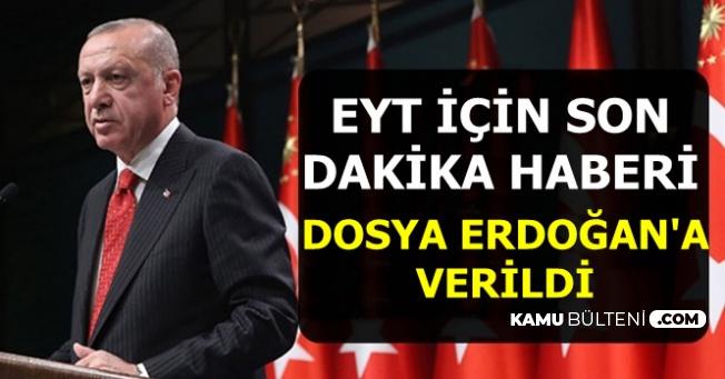 EYT'de Seçim Öncesi Flaş Gelişme: O Dosya Erdoğan'a Verildi