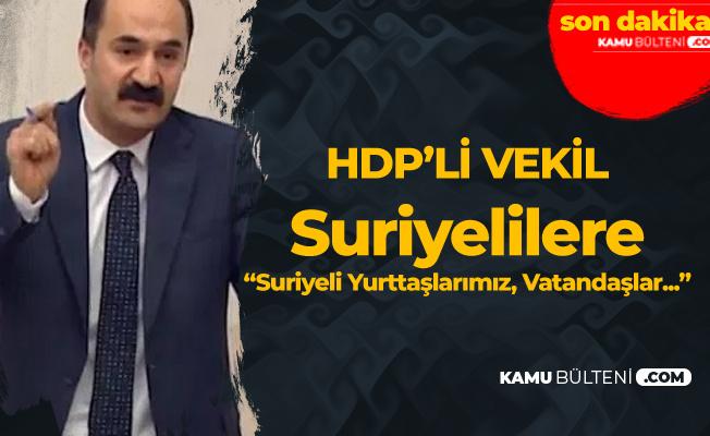 """HDP'li Işık'tan """"Suriyeliler"""" Çıkışı!  Artık 'Vatandaşlar'"""
