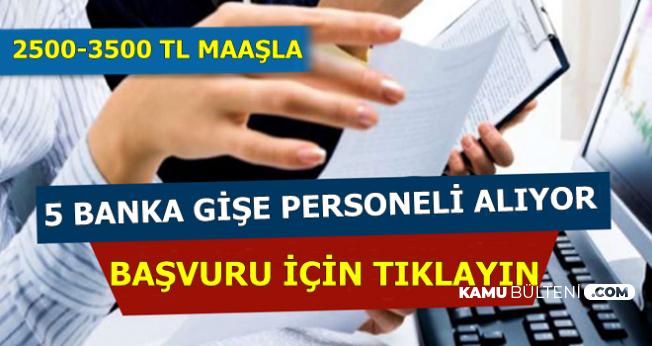 İlanlar Geldi Başvurular Başladı: 5 Bankaya 2500-3500 TL Maaşla Gişe Personeli Alımı