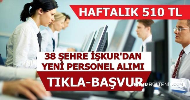 İŞKUR'dan Haftalık 510 TL ile 38 Şehirde Personel Alımı-İlanlar Güncellendi