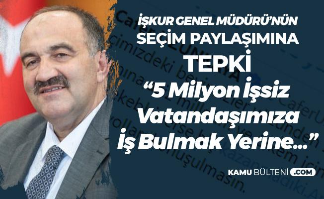 İŞKUR Genel Müdürü'nün Seçim Tweetine Tepki: 5 Milyon İnsan İş Arıyor!