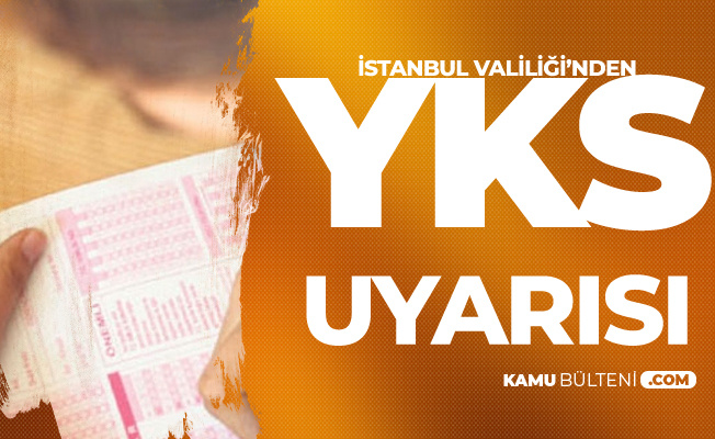 İstanbul Valiliği'nden '2019 YKS' Açıklaması