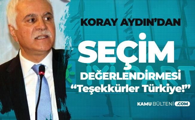 İYİ Parti Genel Başkan Yardımcısı Koray Aydın : Teşekkürler Türkiye