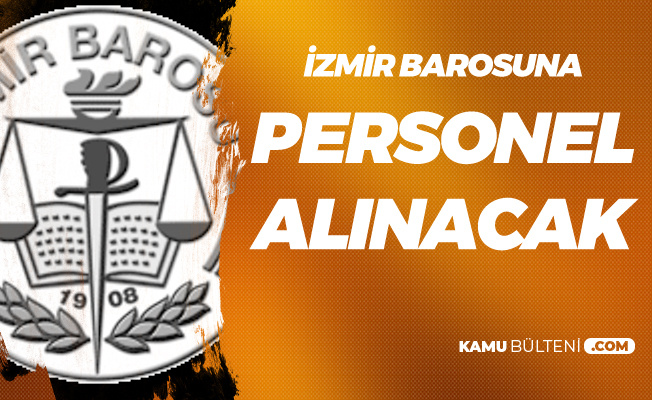 İzmir Barosuna Personel Alınacak