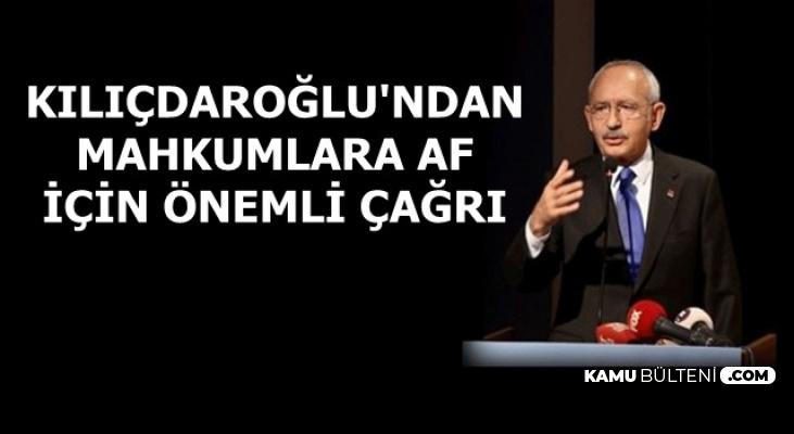 Kılıçdaroğlu'ndan Mahkumlara Af İçin Önemli Çağrı
