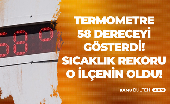 O İlimizde 'Sıcaklık' Vatandaşları Adeta 'Eritti' 58 Dereceyi Gördüler