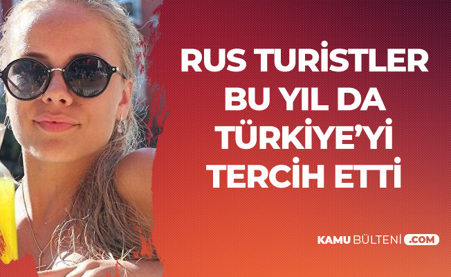 Rus Turistlerin Yaz Tatili Tercihi Bu Yıl da Türkiye