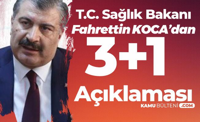 Sağlık Bakanı Fahrettin Koca'dan 3+1 Düzenleme Açıklaması