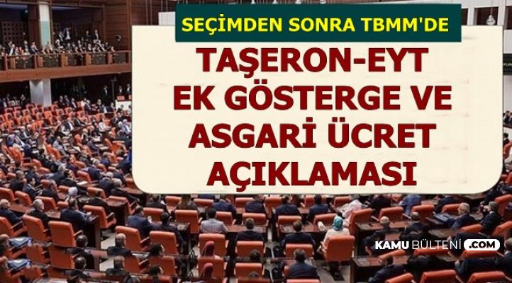 Seçim Sonrası TBMM'de Taşeron-EYT-Ek Gösterge ve Asgari Ücret Açıklaması