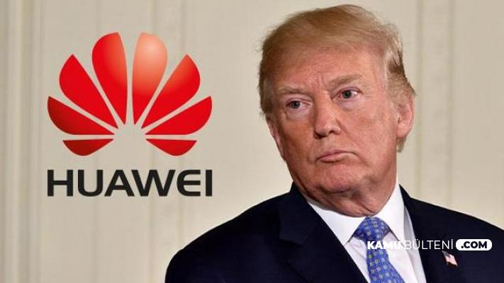 Son Dakika: Trump'tan Huawei İçin Flaş Karar