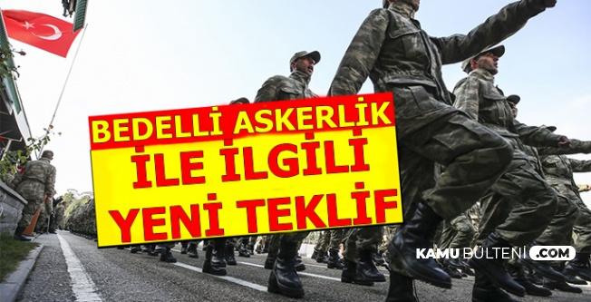 Tek Tip Askerlikte Yeni Teklif: Bedelli Askerlik Öncelik..