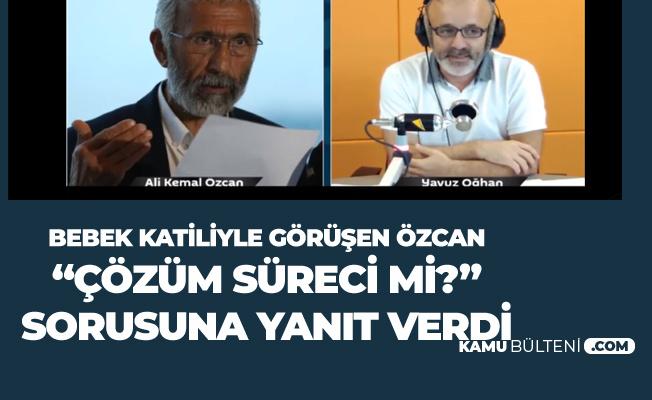 Terörist Başıyla Görüşen Kemal Özcan'dan 'Çözüm Süreci' Sorusuna Yanıt
