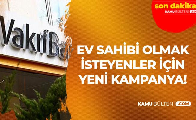 Vakıfbank'tan Ev Almak İsteyen Vatandaşlar için Yeni Kampanya : Sarıpanjur Konut Kredi