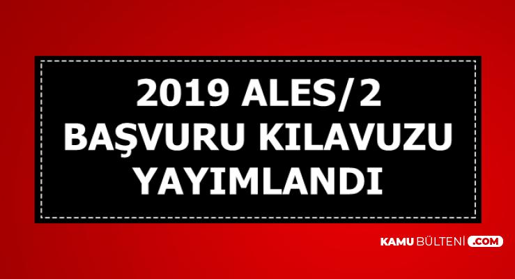 2019 ALES/2 Başvuru Kılavuzu Yayımlandı