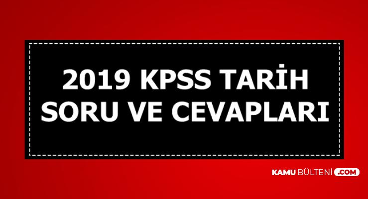 2019 KPSS Tarih Testi Soru ve Cevapları
