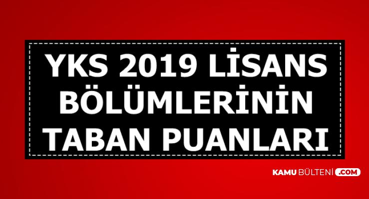 2019 YKS Lisans Bölümleri Üniversite Taban Puanları-4 Yıllık Bölümler Tablo 4