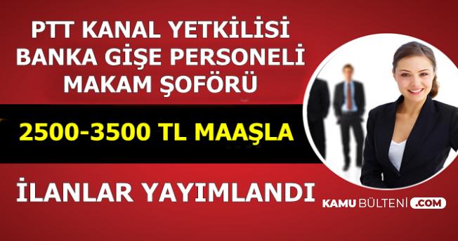 2500-3500 TL Maaşla En Az Lise Mezunu PTT Kanal Yetkilisi-Gişe Personeli ve Makam Şoförü Alımı