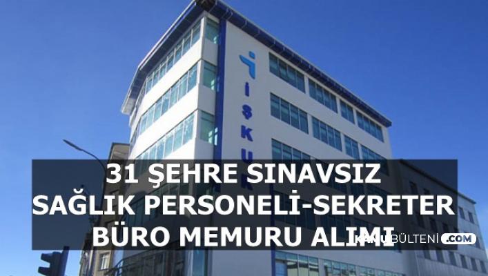 31 Şehre İŞKUR'dan Sınavsız Sağlık Personeli-Büro Memuru -Sekreter ve Personel Alımı