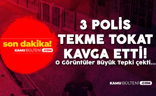 3 Polis Birbirine Girdi! Polislerle İlgili İdari Soruşturma Başlatılacak!