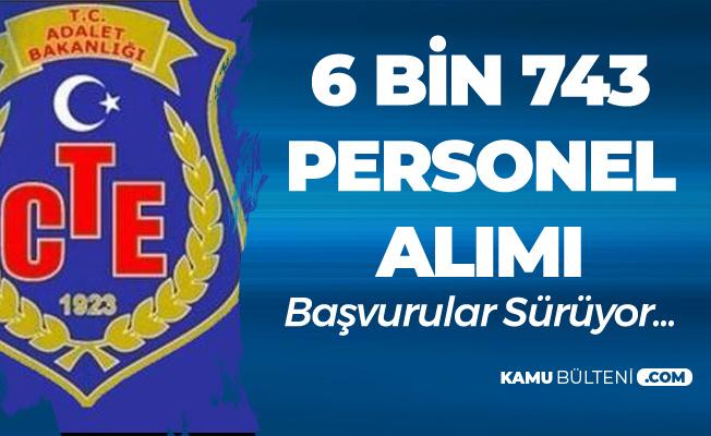 Adalet Bakanlığı CTE 6 Bin 743 Personel Alımı için Başvurular Sürüyor