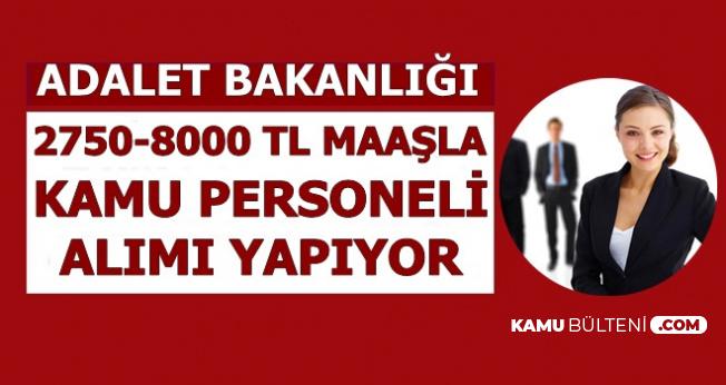 Adalet Bakanlığı Kamu Personeli Alımı Başvurusu Bitiyor-2750-8000 TL Maaşla