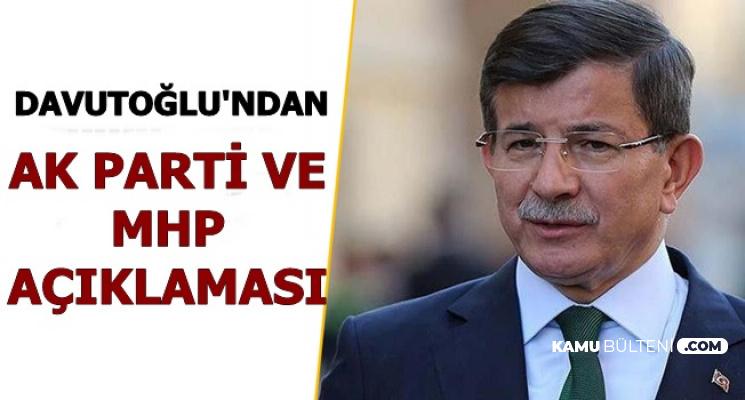 Ahmet Davutoğlu'ndan Flaş AK Parti ve MHP Açıklaması
