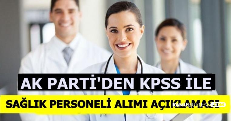AK Parti'den KPSS ile 12 Bin Sağlık Personeli Alımı Açıklaması