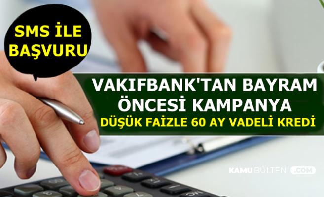 Bayram Öncesi Kredi Kampanyası: Düşük Faizle 60 Ay Vadeli İhtiyaç Kredisi-SMS'le Başvuru