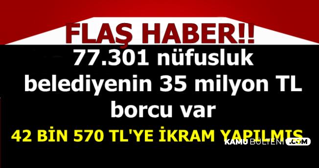 Belediye 42 Bin 570 TL'ye Milletvekillerinin Misafirlerine İkram Yapmış