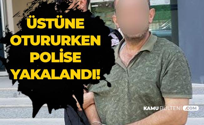 Bursa'da Operasyon! Üstüne Otururken Yakalandı