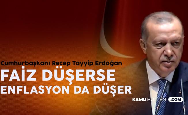Cumhurbaşkanı Erdoğan: Faiz Düşerse, Enflasyon da Düşer