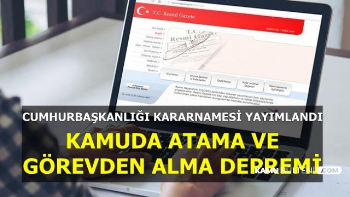 Cumhurbaşkanlığı Kararnamesi Yayımlandı: Erdoğan O İsimleri Görevden Aldı ve Atamalar Yaptı