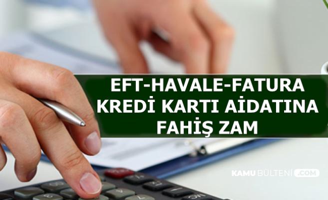 EFT-Havale-Kredi Kartı Aidatı-Fatura Ödeme İşlemlerine Zam-İşte 2019 Ücretleri