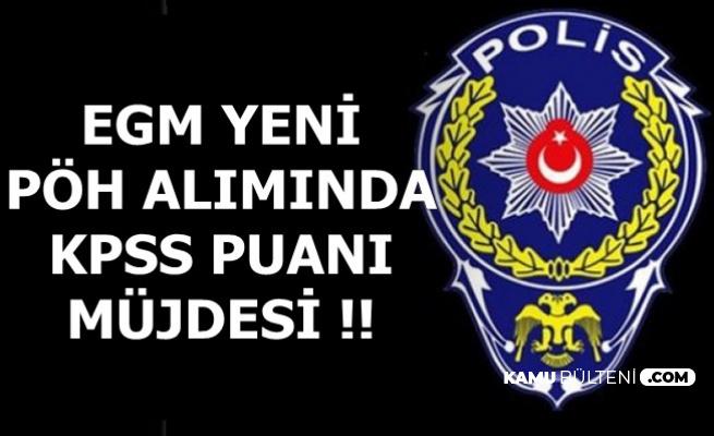 Polis Akademisi Yeni Polis-PÖH Alımında KPSS Müjdesi