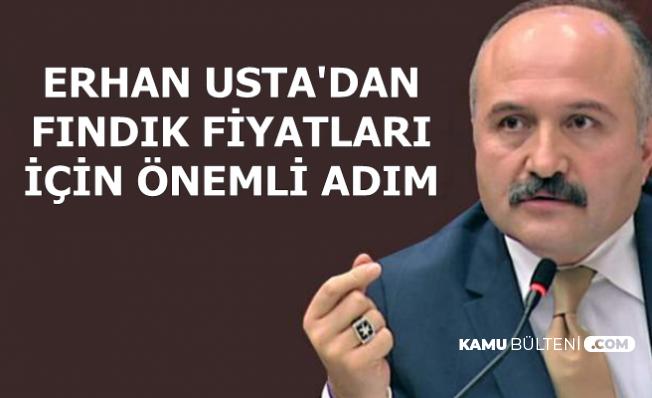 Erhan Usta'dan Fındık Fiyatları İçin Önemli Adım