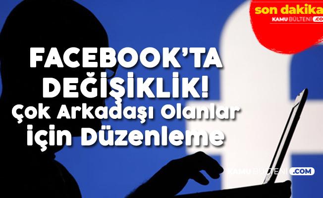 Facebook'ta Çok Arkadaşı Olanlar için Yeni dönem! Arkadaşlık Talepleri Değişiyor