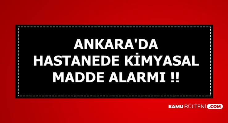 Flaş: Ankara'da 19 Sağlık Personeli Kimyasal Maddeden Etkilendi