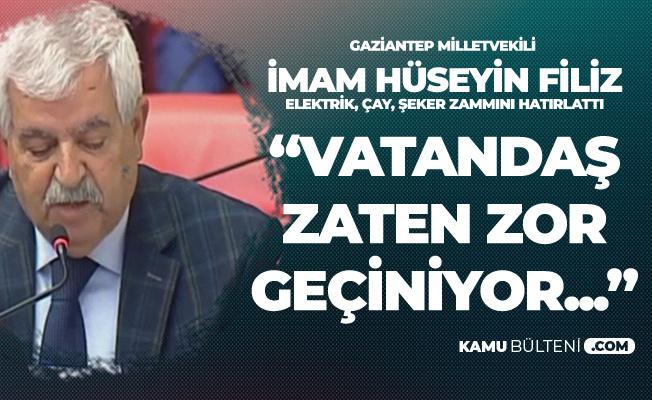 Gaziantep Milletvekili İmam Hüseyin Filiz'den 'Maaş Zammı' Tepkisi: Hayret Etmemek Mümkün Değil