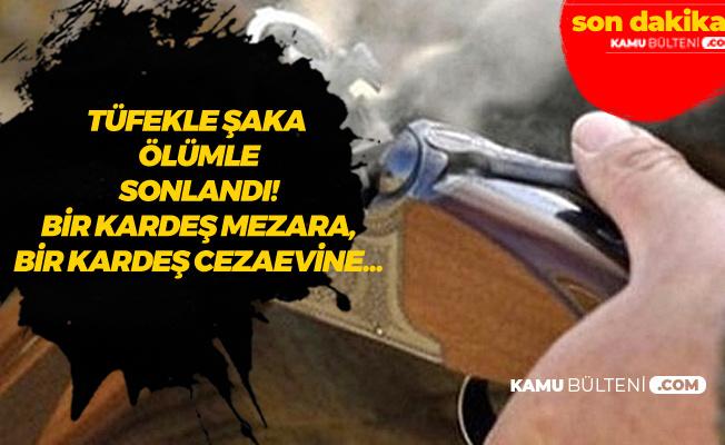 Gaziantep'te Korkunç Olay! Tüfekle Şaka Ölümle Sonlandı