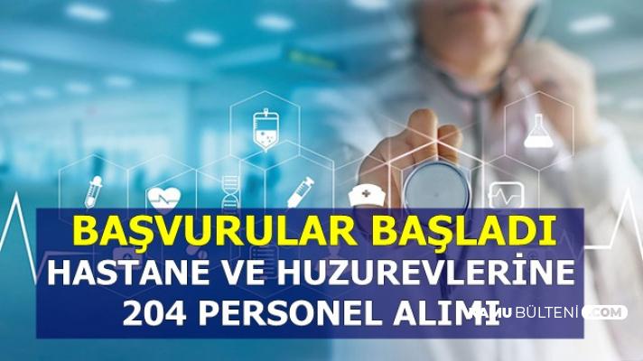 Hastane ve Huzurevlerine Sınavsız 204 Sekreter-ATT-Ambulans Şoförü ve Personel Alımı