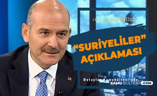 İçişleri Bakanı Süleyman Soylu'dan 'Suriyeli' Açıklaması