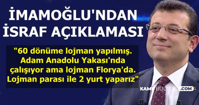 """İmamoğlu'ndan İsraf Açıklaması: """"Lojman Yerine 2 Yurt Yaparız"""""""