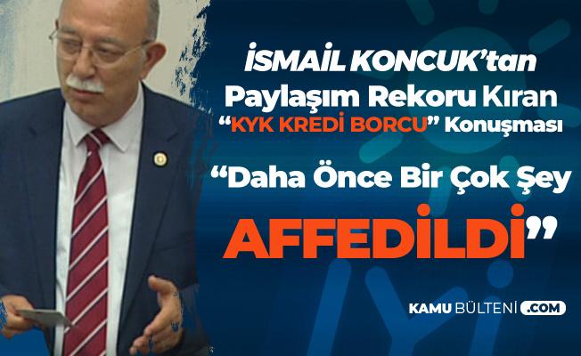 İsmail Koncuk'tan 'KYK Kredi Borcu' Çıkışı: Şimdiye Kadar Çok Şey Affettiniz