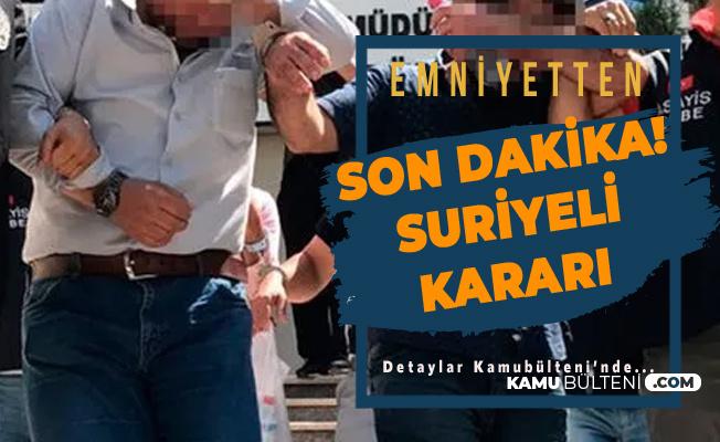 İstanbul'daki Suriyelilerle ilgili Flaş Karar! Talimat Yayımlandı