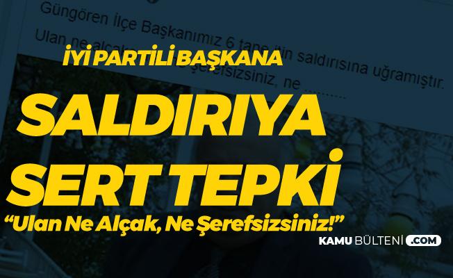 İYİ Parti İstanbul Milletvekili Ahmet Çelik: Ulan Ne Alçaksınız , Ne Şerefsizsiniz!