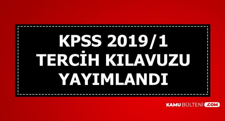 KPSS 2019/1 Tercih Kılavuzu Yayımlandı-Mülakatsız Memur Alımı (Tercih Robotu Yayımlandı mı)