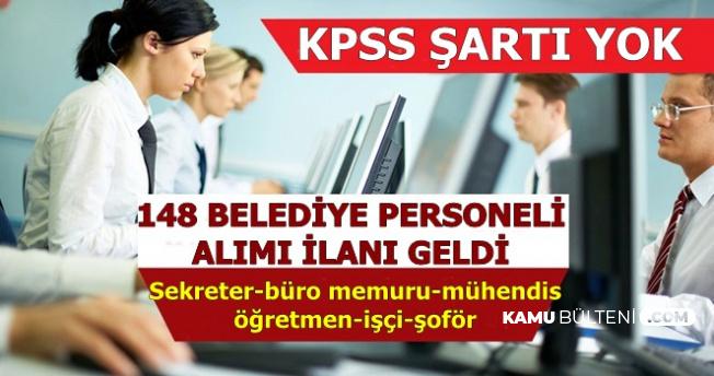 KPSS'siz 148 Belediye Personeli Alımı (Sekreter-Büro Memuru-Mühendis-Öğretmen-İşçi)