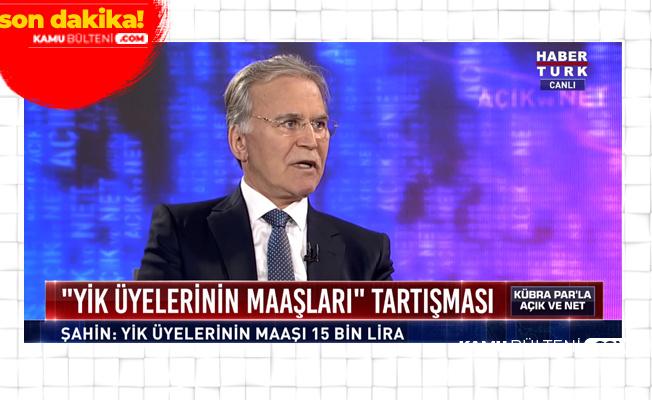 Mehmet Ali Şahin, Cumhurbaşkanlığı Yüksek İstişare Kurulu Üyelerinin Maaşlarını Açıkladı